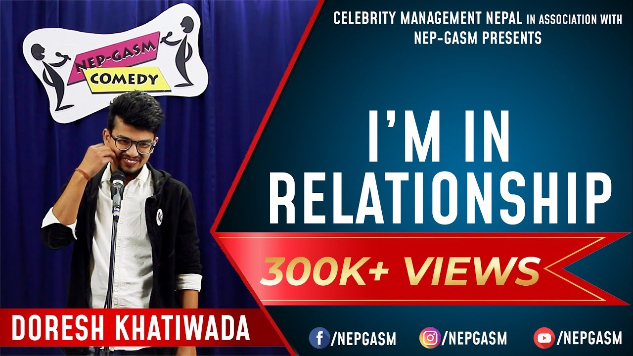 Photo of I'm in Relationship | Nepali Stand-Up Comedy | Doresh Khatiwada | Nep-Gasm Comedy