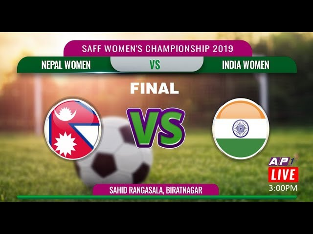 Photo of SAFF WOMEN'S CHAMPIONSHIP 2019 || FINAL || NEPAL VS INDIA